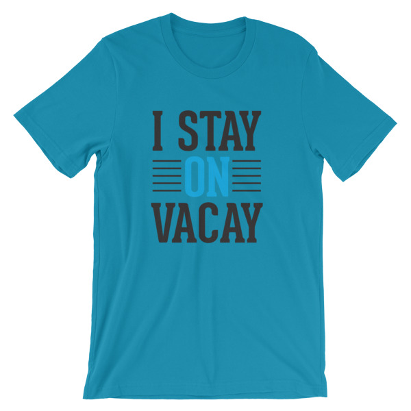 Stay on Vacay Men T-shirt - Caribbean Travel Queen Shop Vacation and Travel Tees Boutique